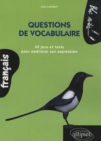 Les Mots pour le Dire Tester & Enrichir Son Vocabulaire