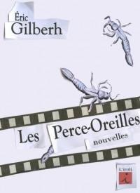 Les Perce-Oreilles, Nouvelles