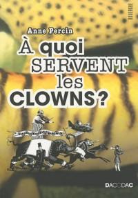 A quoi servent les clowns ?