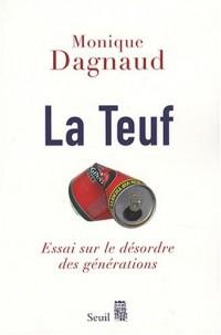 La teuf : Essai sur le désordre des générations