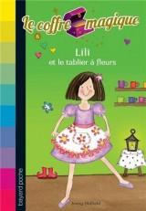 Le coffre magique, Tome 6 : Lili et le tablier à fleur