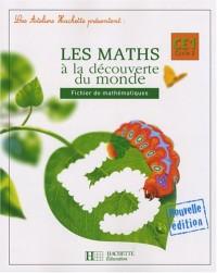 Les maths à la découverte du monde CE1 : Fichier de mathématiques