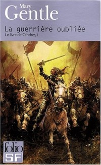 Le Livre de Cendres, I:La guerrière oubliée