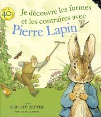Je découvre les formes et les contraires avec Pierre Lapin