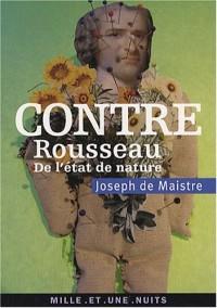 Contre Rousseau : (De l'état de nature)
