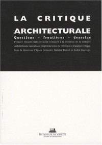 La critique architecturale : Questions - Frontières - Desseins