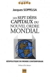 Les sept défis capitaux du nouvel ordre mondial : Géopolitique du monde contemporain