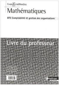 Exos et méthodes : Mathématiques BTS CGO tertiaire : livre du professeur
