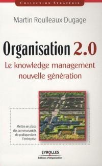 Organisation 2.0 : Le knowledge management nouvelle génération