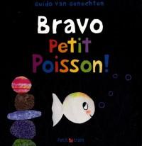 Bravo Petit Poisson !