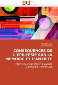 Conséquences de l'epilepsie sur la memoire et l'anxiété