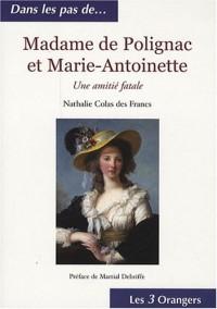 Madame de Polignac et Marie-Antoinette : Une amitié fatale