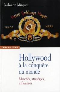 Hollywood à la conquête du monde : Marchés, stratégies, influences
