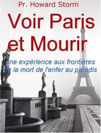 Voir Paris et mourir : une expérience aux frontières de la mort