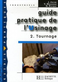 Guide pratique de l'Usinage : Tome 2, Tournage