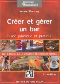 Creer et Gerer un Bar. Guide Pratique et Juridique : Bar a  Themes, Bar a Ambiance, Restauration Rap