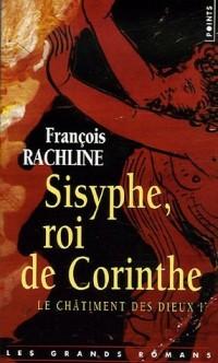 La Châtiment des dieux, Tome 1 : Sisyphe, roi de Corinthe