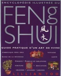 Ecyclopédie illustrée du Feng Shui : Guide pratique d'un art de vivre