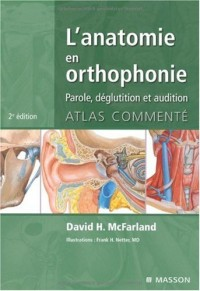 L'anatomie en orthophonie : Parole, déglutition et audition