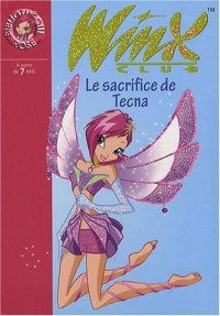 Winx Club, Tome 21 : Le sacrifice de Tecna
