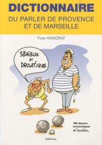 Dictionnaire sérieux et drolatique du parler de Provence et de Marseille