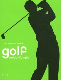 Golf, mode d'emploi (broché)