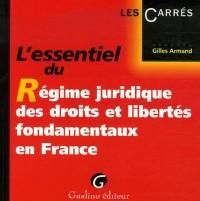 L'essentiel du Régime juridique des droits et libertés fondamentaux en France