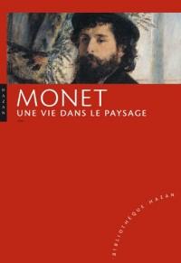 Monet : Une vie dans le paysage