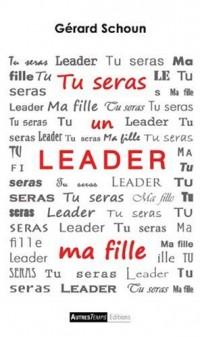 Tu seras un leader, ma fille