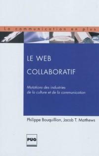 Le Web collaboratif : Mutations des industries de la culture et de la communication