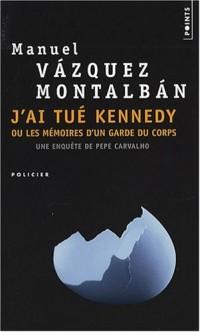 J'ai tué Kennedy - Ou les mémoires d'un garde du corps