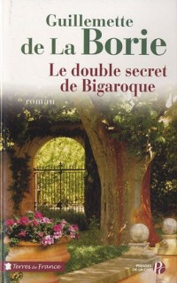 Le double secret de Bigaroque