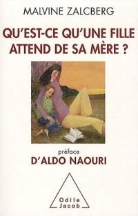 Qu'est-ce qu'une fille attend de sa mère ?: Préface d'Aldo Naouri