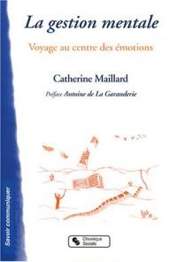 La Gestion mentale : Voyage au centre des émotions