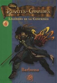 Pirates des Caraïbes : légendes de la confrérie, Tome 4 : Barbossa