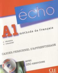 Echo A1 Méthode de français : Cahier personnel d'apprentissage, avec 250 exercices (1CD audio)