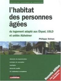 L'habitat des personnes âgées : Du logement adapté aux Ehpad, USLD et unités Alzheimer