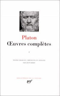 Platon : Oeuvres complètes, tome 1