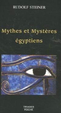 Les Mythes et les Mystères égyptiens : Dans leurs rapports avec les forces spirituelles de notre époque