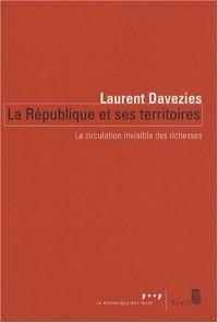 La République et ses territoires : La circulation invisible des richesses