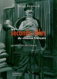 Les seconds rôles du cinéma français : Grandeur et décadence
