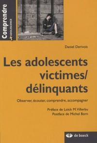 Les adolescents victimes/ délinquants : Observer, écouter, comprendre, accompagner