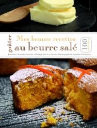 Mes bonnes recettes au beurre salé : 100 recettes