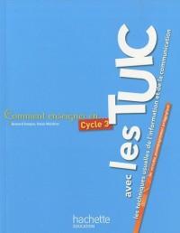 Comment enseigner avec les TUIC (les techniques usuelles de l'information et de la communication) en cycle 3 : Un véritable accompagnement pédagogique