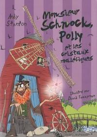 Chroniques de Lipton-les-baveux, Tome 3 : Monsieur Schnock Polly et les cristaux maléfiques