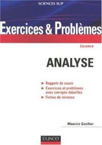 Analyse : Rappels de cours, Exercices et problèmes avec corrigés détaillés, Fiches de révision