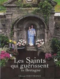 Les Saints qui guérissent en Bretagne