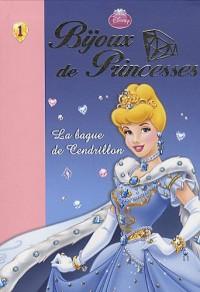 Bijoux de Princesses 01 - La bague de Cendrillon