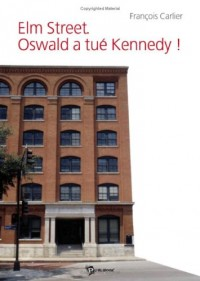Elm Street. Oswald a Tue Kennedy!