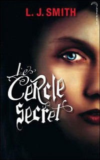 Le cercle secret - Tome 1 - l'initiation